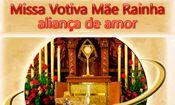 Missa Votiva Mãe Rainha aliança de amor