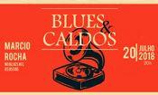 Blues & Caldos - Márcio Rocha