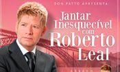 Jantar Inesquecível com Roberto Leal