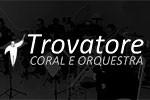 Trovatore Coral e Orquestra